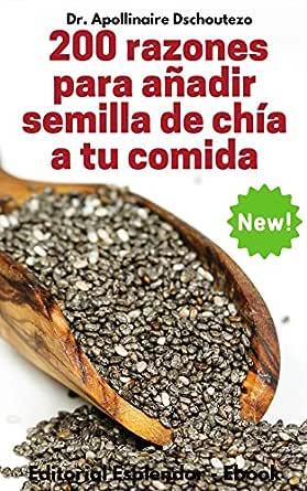 200 Razones para Añadir Semilla de Chía a tu Comida eBook ...