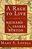 img - for A Rage to Live: A Biography of Richard and Isabel Burton book / textbook / text book