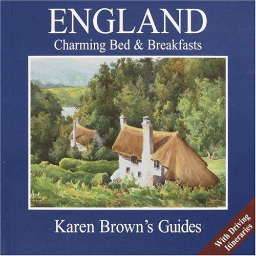 Karen Brown's England 2005: Charming Bed & Breakfasts (Karen Brown's England Charming Bed &...