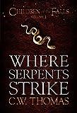 Where Serpents Strike (Children of the Falls Vol. 1)