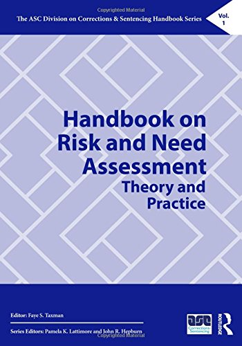Handbook on Risk and Need Assessment: Theory and Practice (The ASC Division on Corrections & Sentencing Handbook Ser
