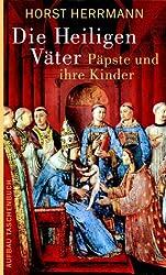 Die Heiligen Väter. Päpste und ihre Kinder