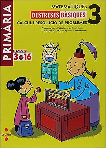 Book Matemàtiques. Destreses bàsiques. Càlcul i resolució de problemes. 3 Primària. Projecte 3.16