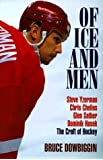 Of Ice and Men: Steve Yzerman, Chris Chelios, Glen Sather, Dominik Hasek : The Craft of Hockey
