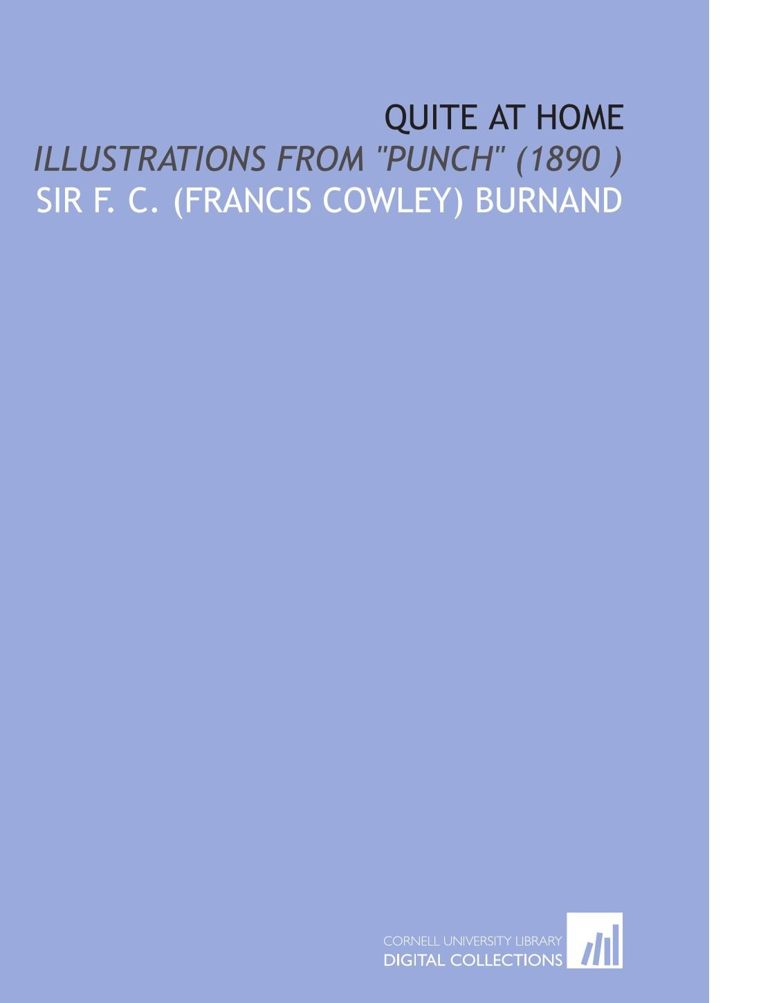 """Download Quite at Home: Illustrations From """"Punch"""" (1890 ) PDF"""