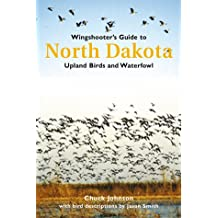 Wingshooter's Guide to North Dakota: Upland Birds and Waterfowl