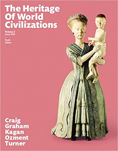 Amazon Com The Heritage Of World Civilizations Volume 2 Plus New Myhistorylab For World History Access Card Package 10th Edition 9780134224930 Craig Albert M Graham William A Kagan Donald M Ozment Steven