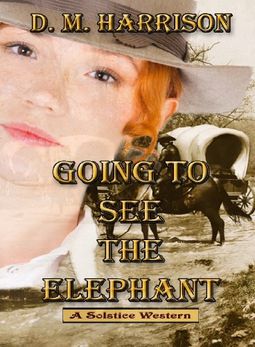 Going To See The Elephant by [Harrison, D.M.]