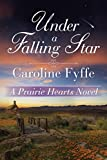 Under a Falling Star (A Prairie Hearts Novel Book 4)