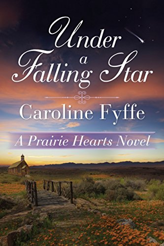 Under a Falling Star (A Prairie Hearts Novel Book 4) ()