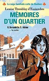 Mémoires d'un quartier : chroniques familiales made in Montréal 06, Tremblay d'Essiambre, Louise