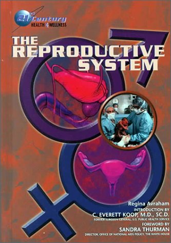 The Reproductive System (21st Century Health and Wellness) ebook