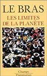 Les limites de la planète. Mythe de la nature et de la population par Hervé Le Bras