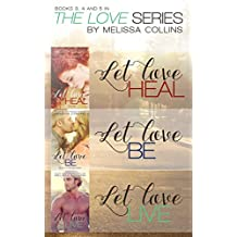 The Love Series Box Set #2 (The Love Series (Let Love Heal, Let Love Be, Let Love Live))