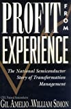 Profit from Experience: The National Semiconductor Story of Transformation Management (Industrial Engineering) by Amelio, Gil, Simon, William L. (November 27, 1995) Paperback