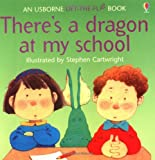 There's a Dragon at My School, Jenny Tyler, 0746028180