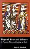 Beyond Fear and Silence : A Feminist-Literary Approach to the Gospel of Mark, Mitchell, Joan L. and Mitchell, 0826413544