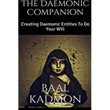 The Daemonic Companion: Creating Daemonic Entities To Do Your Will