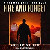 Fire and Forget: Thomas Caine Thriller Series, Book 3 | Andrew Warren