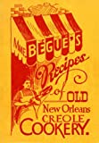 img - for Mme. B gu 's Recipes of Old New Orleans Creole Cookery by Elizabeth Begue (2012-10-29) book / textbook / text book
