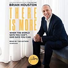 There Is More: When the World Says You Can't - God Says You Can Audiobook by Brian Houston Narrated by Brian Houston