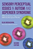 Sensory Perceptual Issues in Autism Spectrum Conditions: Different Sensory Experiences - Different Perceptual Worlds