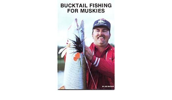 Bucktail Fishing for Muskies: Joe Bucher: Amazon com: Books