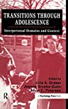 img - for Transitions Through Adolescence: Interpersonal Domains and Context book / textbook / text book