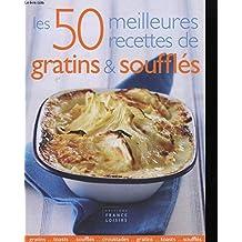 Les 50 meilleures recettes de gratins et soufflés