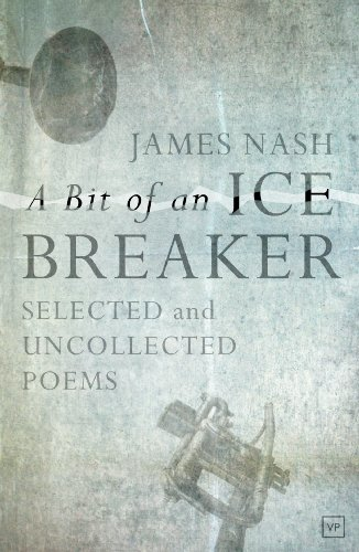 (A Bit of an Ice Breaker: Selected and Uncollected Poems)