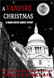 A Vampire Christmas (Dark Dates Short Stories Book 2)