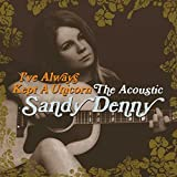 I've Always Kept A Unicorn - The Acoustic Sandy Denny [VINYL]