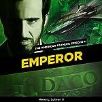 Emperor: The American Fathers, Episode 4 | Henry L. Sullivan III