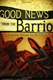 Good News from the Barrio, Harold J. Recinos, 0664229409