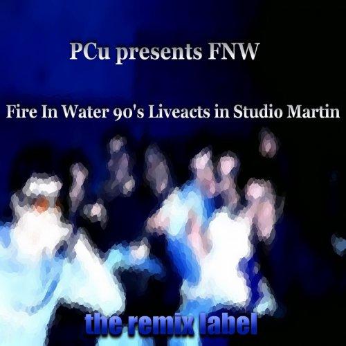 Fire in Water Live in Studio Martin (Cristian Paduraru Aka Pcu Presents Fnw Progressive Breaks Music Tunes 90s Liveact Club Recordings)