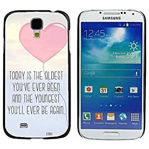 LZX Milocos ? Loving Heart The Youngest You'll Ever Be Again Hard Case for Samsung Galaxy S4 i9500