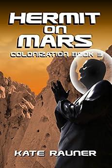 Hermit on Mars: Mars Colonization Book 3 by [Rauner, Kate]