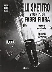 Lo spettro. La storia di Fabri Fibra