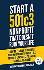 Can starting a 501c3 nonprofit really ruin your life?Absolutely - if you don't know what you're doing!In this easy to read guide, nonprofit Attorney Audrey K. Chisholm shares in plain English how to legally structure your nonprofit to avoid I...