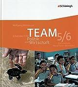 TEAM - Arbeitsbücher für Politik und Wirtschaft - Ausgabe für Gymnasien in Nordrhein-Westfalen: Arbeitsbuch 5/6