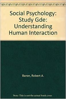Social Psychology: Study Gde: Understanding Human Interaction