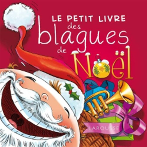 Le petit livre des blagues de Noël Broché – 3 octobre 2012 Clémence Roux Eric Berger Célia Gallais Michèle Lecreux