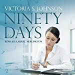 Ninety Days | Victoria S. Johnson