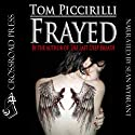 Frayed Audiobook by Tom Piccirilli Narrated by Sean Wybrant