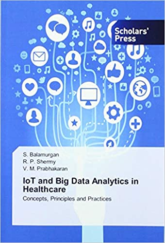 IoT and Big Data Analytics in Healthcare: 9786202312868