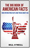 us 1000 bill - The Big Book of American Facts: 1000 Interesting Facts And Trivia About USA (Trivia USA 1)