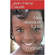 Mes oiseaux-lyres: Portraits (French Edition)