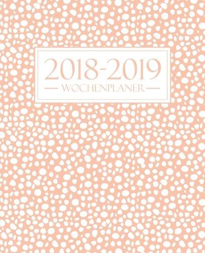 Wochenplaner 2018-2019: 19 x 23 cm : Glattes Elfenbein auf süßer Rose Taschenbuch – 25. Juni 2018 Papeterie Bleu Gray & Gold Publishing 1640013474