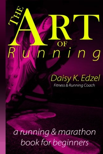 The Art of Running: A running & marathon book for beginners ebook