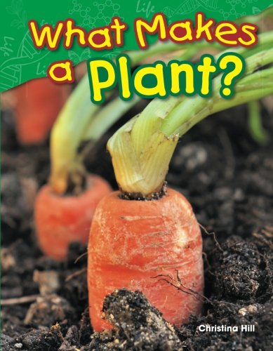 What Makes a Plant? (Science Readers: Content and Literacy)